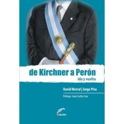 DE KIRCHNER A PERÓN (IDA Y...