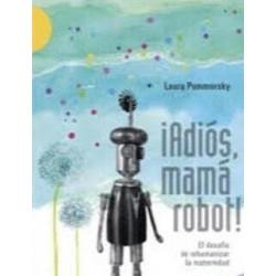 ¡ADIÓS MAMÁ ROBOT!